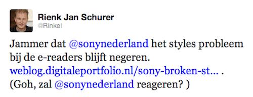 Jammer dat @sonynederland het styles probleem bij de e-readers blijft negeren. http://weblog.digitaleportfolio.nl/sony-broken-stylus-syndroom-sony-prs-350-e-reader/ . (Goh, zal @sonynederland reageren? )